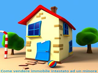 come-vendere-immobile-intestato-ad-un-minore