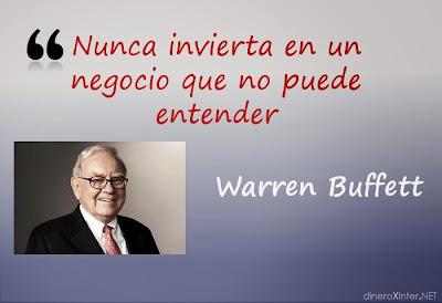 Warren Buffett Nunca invierta en un negocio que no puede entender.