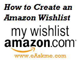 How to Create an Amazon Wishlist : eAskme