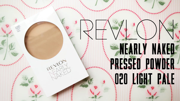 Revlon Nearly Naked Pressed Powder (020 Light Pale) [Swatch and Review]