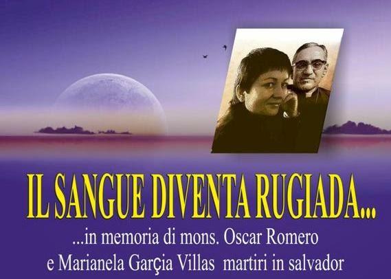 IL SANGUE DIVENTA RUGIADA…IN MEMORIA DI ROMERO E VILLAS