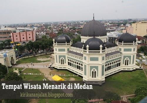 Daftar Tempat Wisata Menarik Dan Populer Di Medan