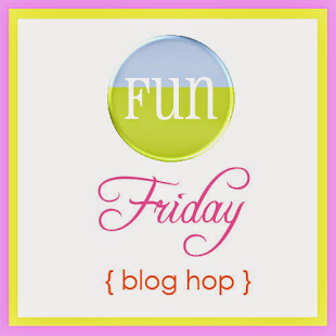 Fun Friday Blog Hop