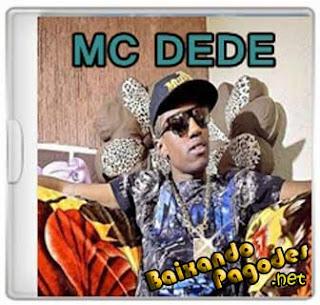 Baixar cd Mc Dede - Maiores sucessos, mc dede,Pani na Nave,Música nova 2013,As Mina Do Camarote,Melhor do baile ,Olha o Kit,Rolé de Hayabusa,Socia light,Chega Na Humildade,Kit