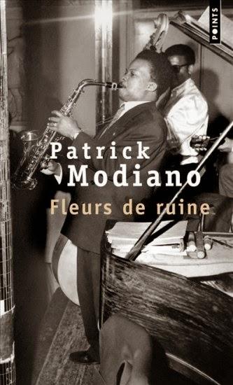 """Fleurs de ruine"" - Patrick Modiano"