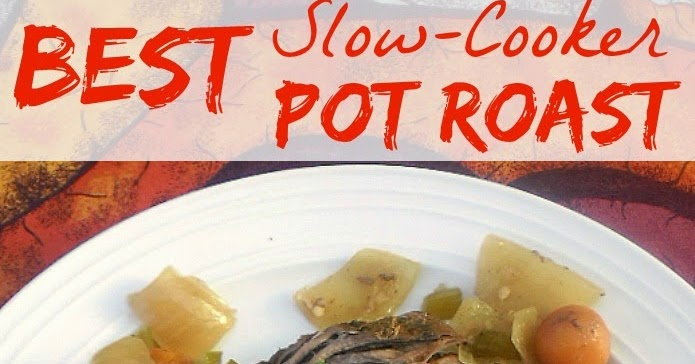 Best Slow-Cooker Pot Roast