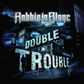 LaBlanc, Robbie Double Trouble (Escape Music April 16, 2021)