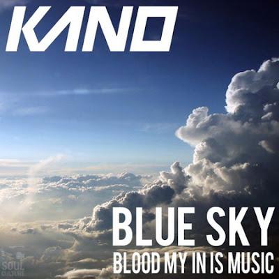 Kano - Blue Sky: Blood My In Is Music Lyrics