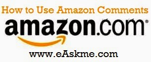 How to Use Amazon Comments : eAskme