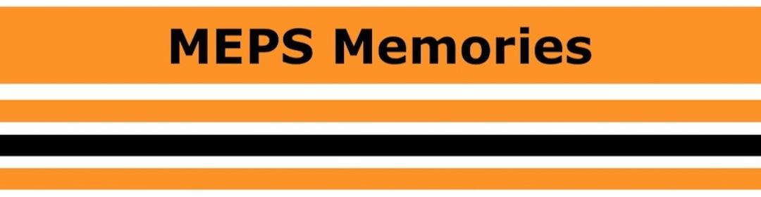 MEPS Memories