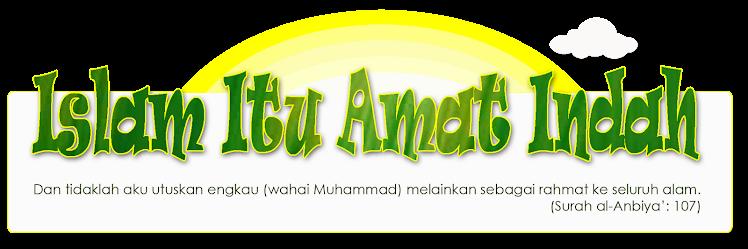 Islam Itu Amat Indah