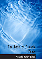 The basis of durable peace Nicholas M Butler