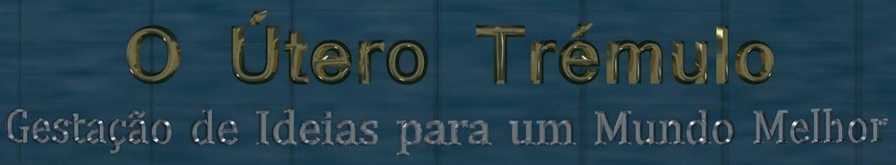 O Útero Trémulo