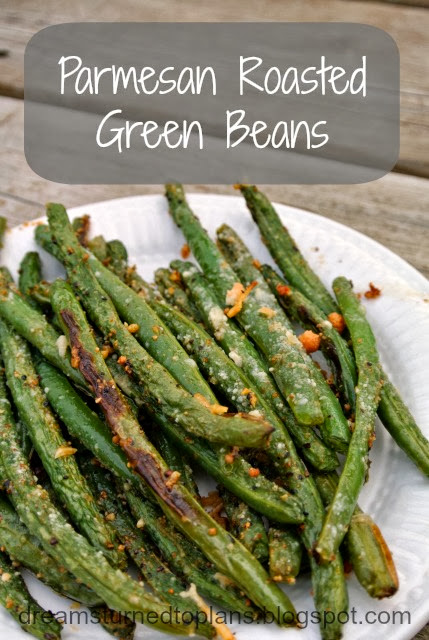 She Turned Her Dreams Into Plans: Parmesan Roasted Green Beans