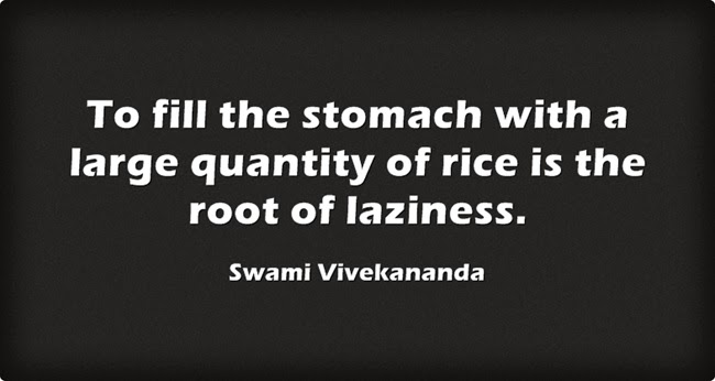 """To fill the stomach with a large quantity of rice is the root of laziness."""