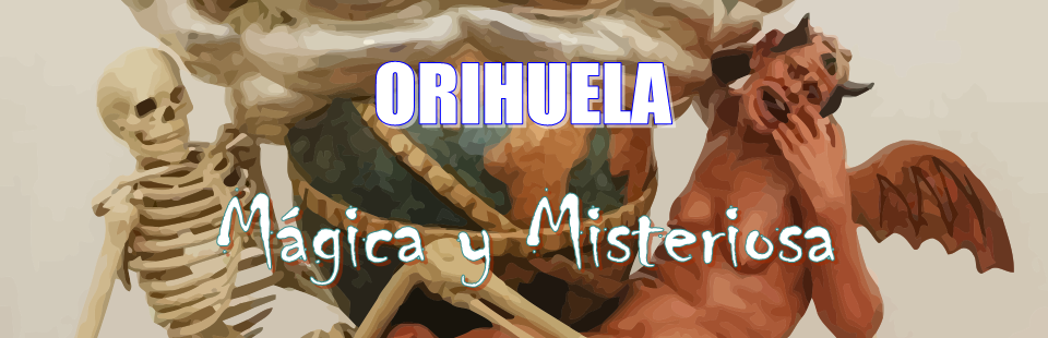 Orihuela Mágica y Misteriosa