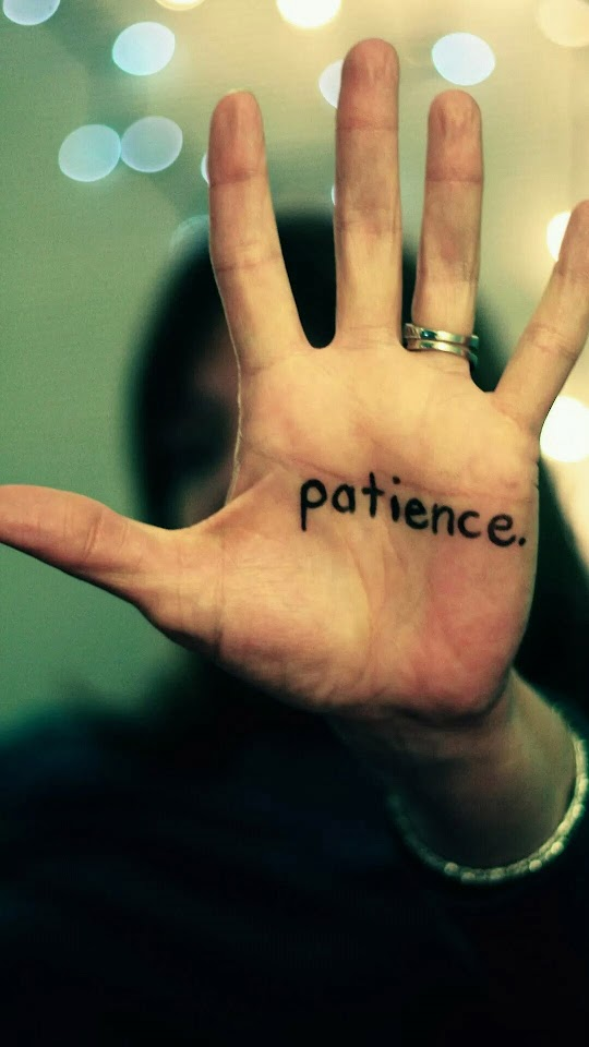 Patience Is A Virtue  Galaxy Note HD Wallpaper