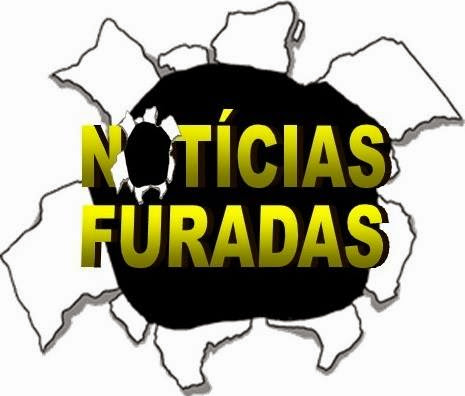 NOTÍCIAS FURADAS