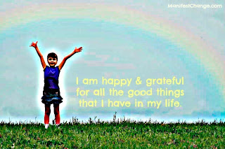 Affirmation: I am happy and grateful for all of the good things that I have in my life.