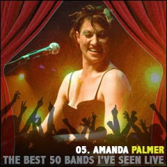 The Best 50 Bands I've Seen Live: 05. Amanda Palmer