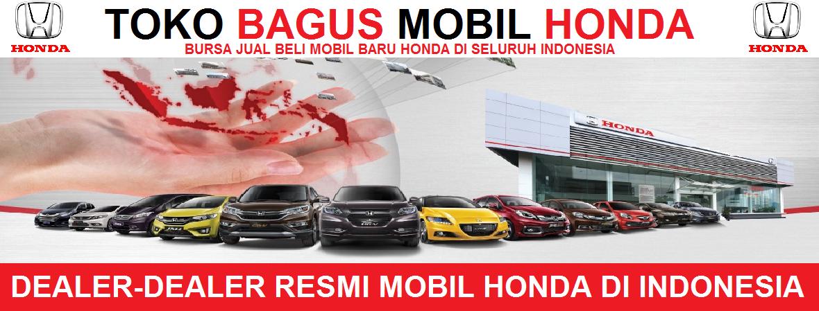 TOKOBAGUSMOBILHONDA.COM | Jual Beli Mobil Honda Baru | MOBIL HONDA | HARGA MOBIL HONDA | PROMO HONDA