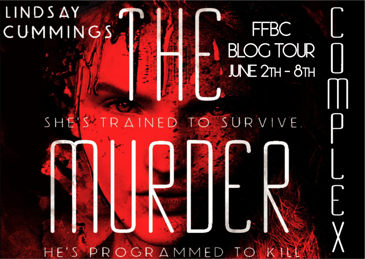 FFBC Blog Tour: The Murder Complex + Fear Trials by Lindsay Cummings