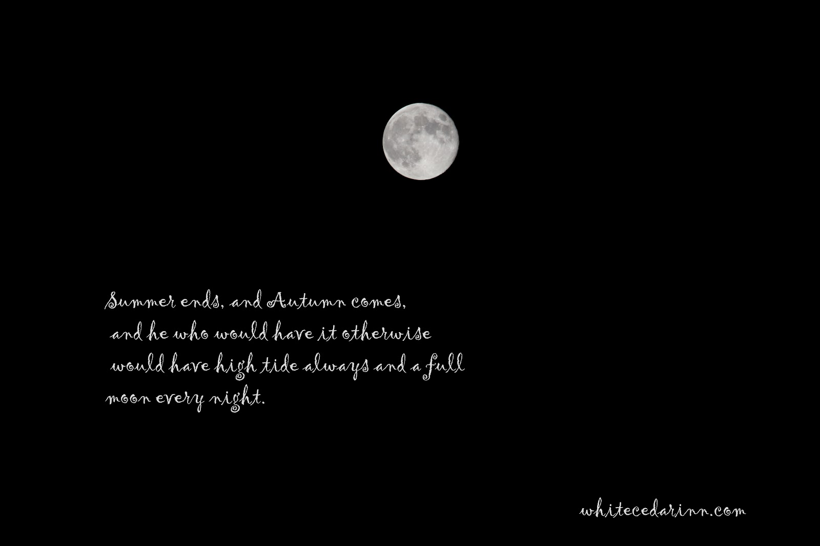 Quotes About Full Moon White Cedar Inn Today A Full Moon In Autumn