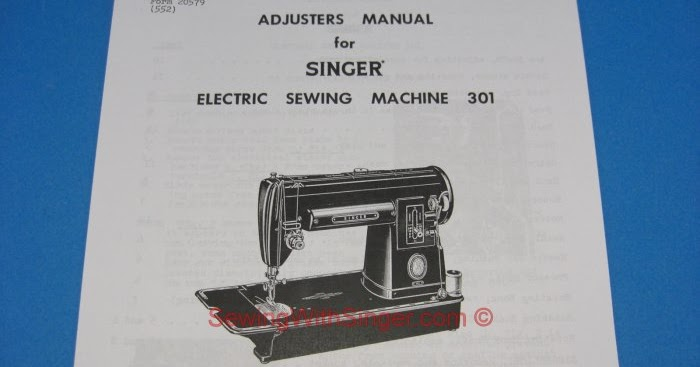 Sewing With Singer  Singer 301 Sewing Machine Service  Adjusters Manual