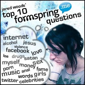 Jared Woods' Top 10 Formspring Questions