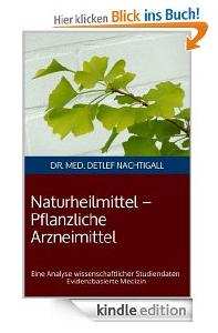 http://www.amazon.de/Naturheilmittel-Arzneimittel-wissenschaftlicher-Phytopharmaka-Evidenzbasierte/dp/1493706365/ref=sr_1_1?s=books&ie=UTF8&qid=1398284887&sr=1-1&keywords=naturheilmittel+pflanzliche+arzneimittel