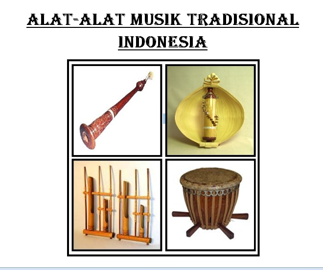 Alat - Alat Musik Tradisional Indonesia !!!   BangBlues Berbagi