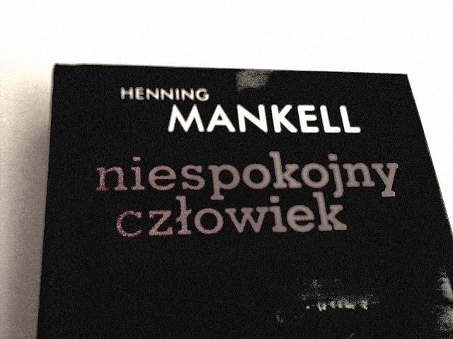 """Henning Mankell """"Niespokojny człowiek"""""""