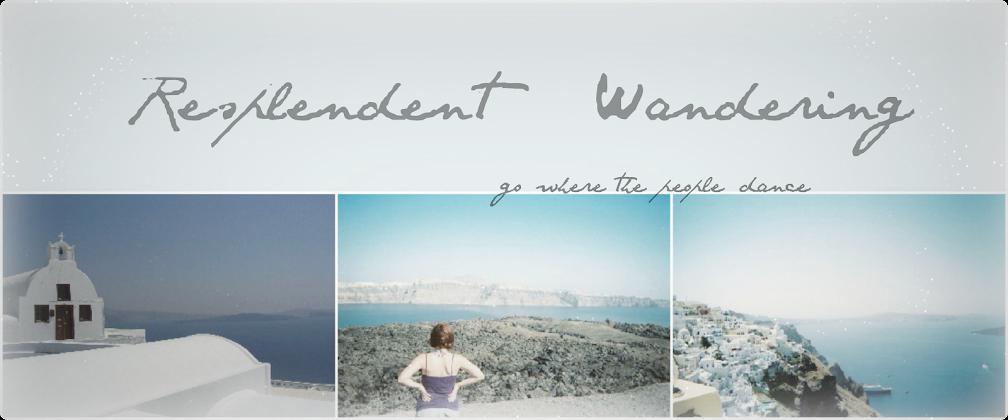 Resplendent Wandering