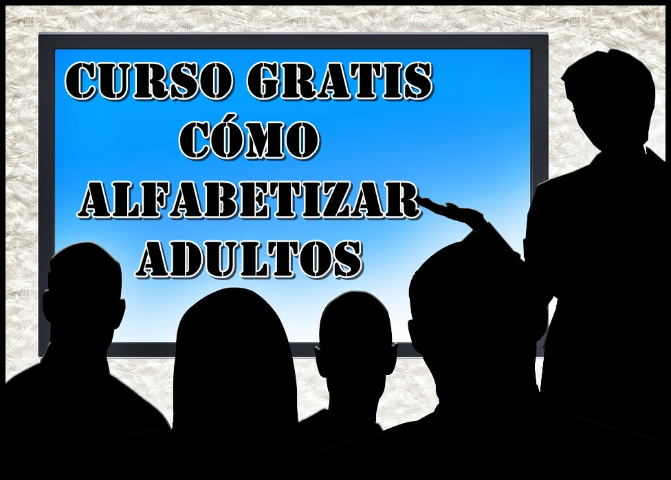 ALFABETIZACION DE ADULTOS CURSO GRATIS