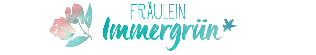 Fräulein Immergrün