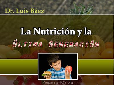 La Nutrición y la Ultima Generación