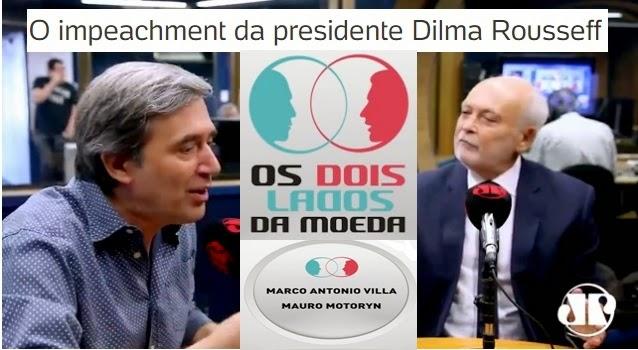 """Os Dois Lados da Moeda"";O impeachment da presidente Dilma Rousseff"