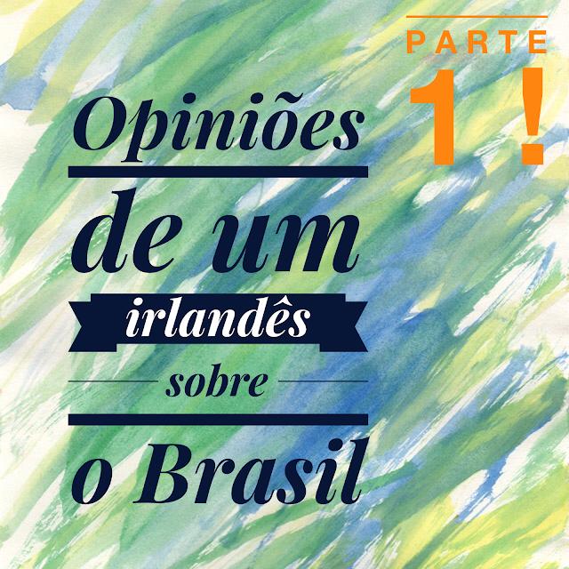 opinião irlandês sobre o brasil