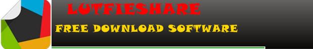 Lutfieshare - DOWNLOAD SOFTWARE SECARA GRATIS