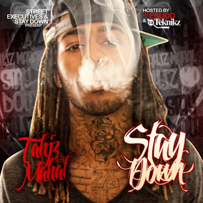 Tahjz_Mahal-Stay_Down_(Hosted_By_DJ_E.Sudd_And_DJ_Teknikz)-(Bootleg)-2011