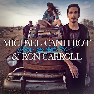 When You Got Love – Michael Canitrot feat. Ron Carroll
