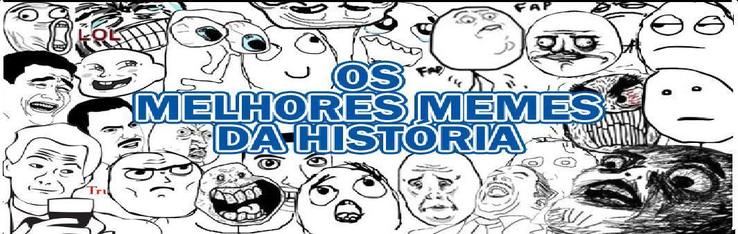 Memes da Historia | o melhor blog depois de 1000 outros !