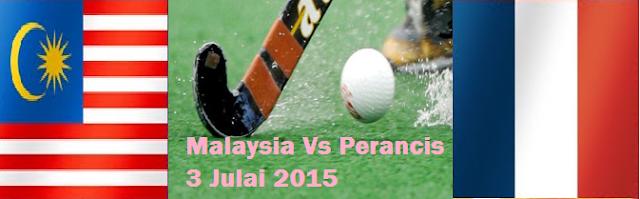live Malaysia Vs Perancis 3 Julai 2015 Liga Hoki Dunia