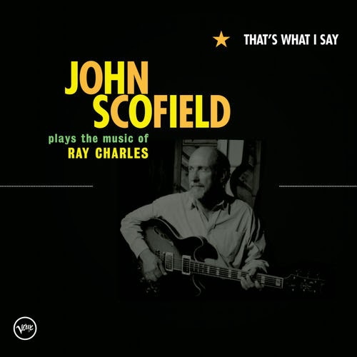 "What'd I Say"" John Scofield."