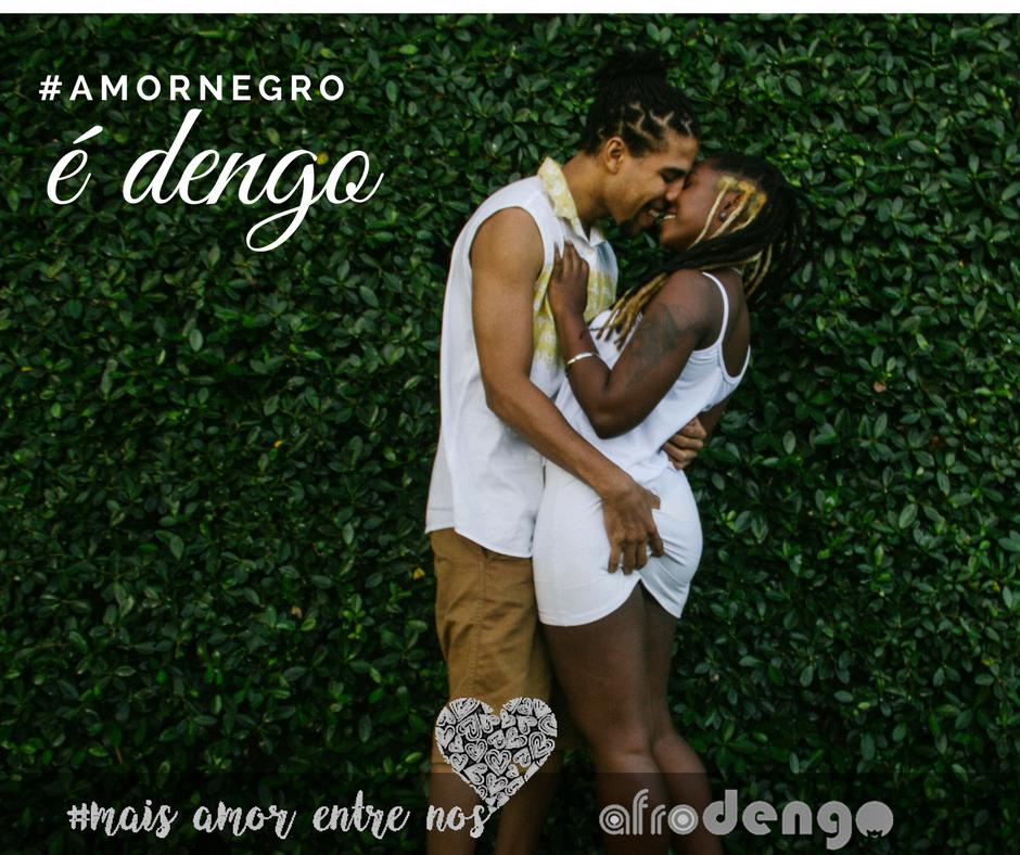 #amornegro é dengo