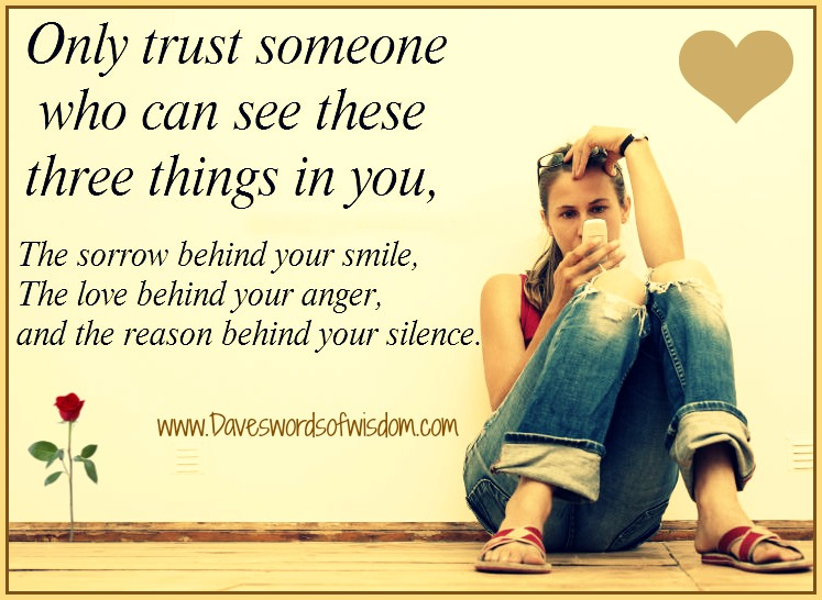 Funny Quotes On Love And Trust : Only trust someone who can see these three things in you.