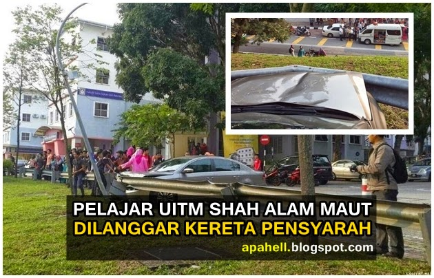 Pelajar UiTM Shah Alam Maut Dilanggar Kereta Pensyarah (5 Gambar)