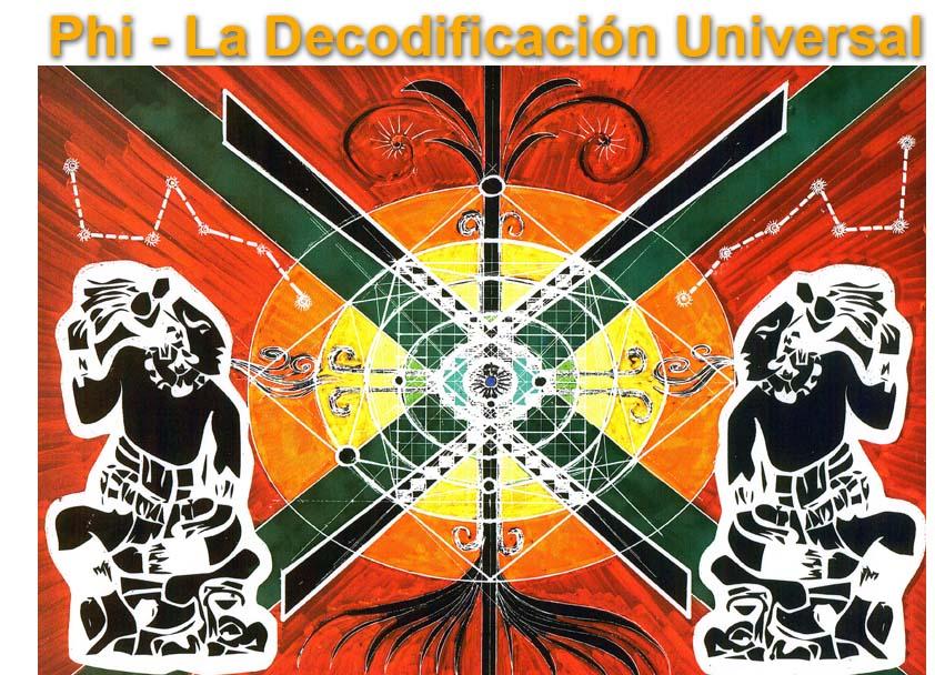 Phi - La Decodificación Universal