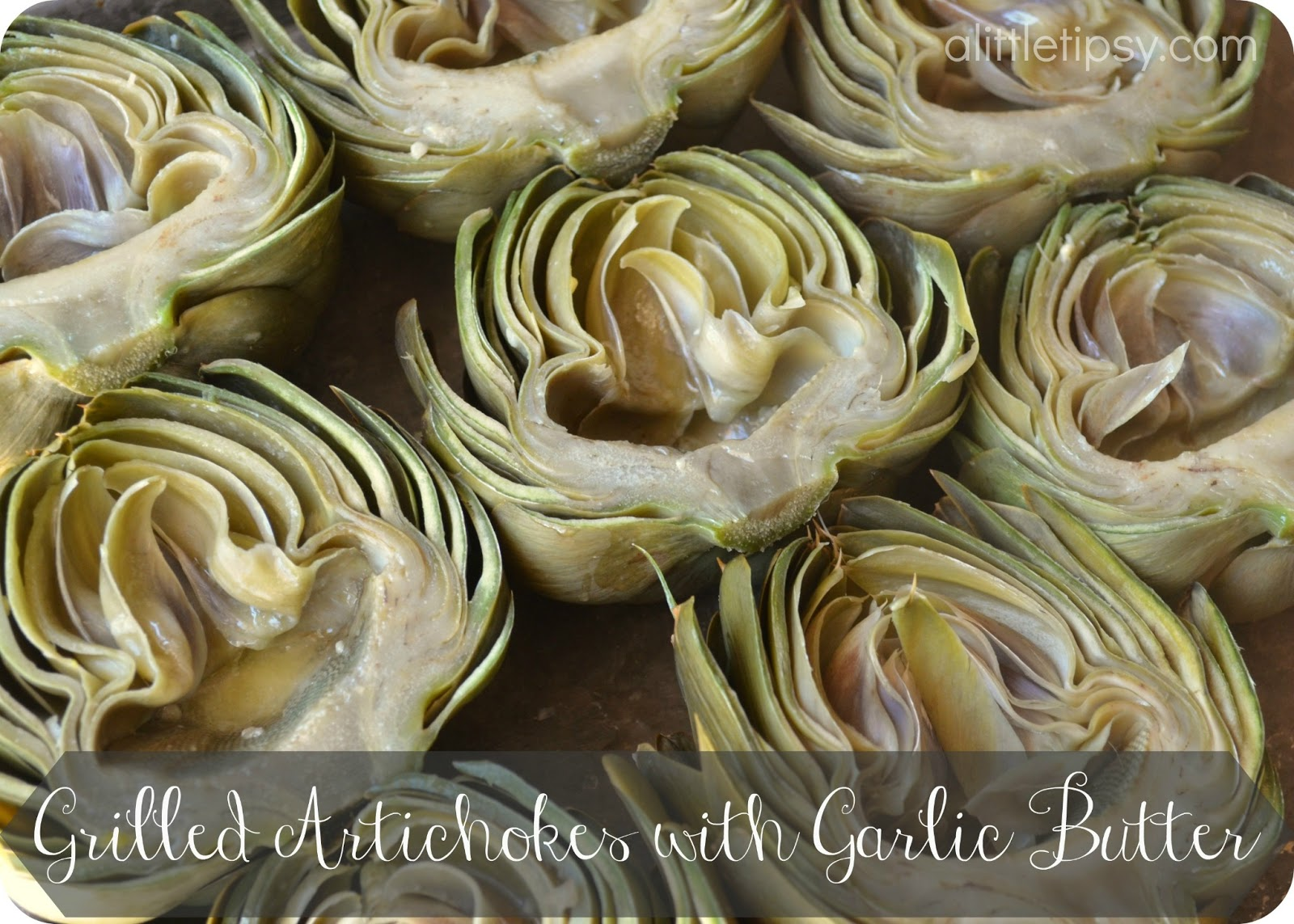 Grilled Artichokes with Garlic Butter - A Little Tipsy