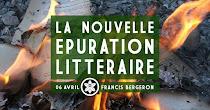La nouvelle épuration littéraire, par Francis Bergerron